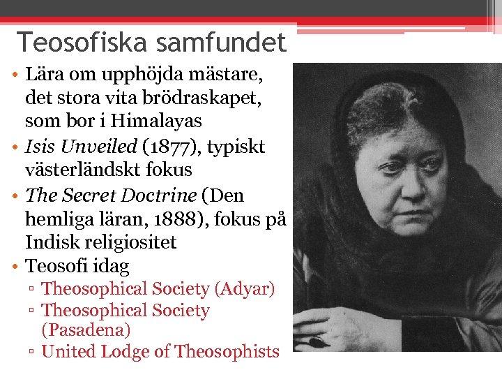Teosofiska samfundet • Lära om upphöjda mästare, det stora vita brödraskapet, som bor i