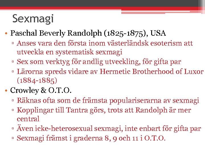 Sexmagi • Paschal Beverly Randolph (1825 -1875), USA ▫ Anses vara den första inom