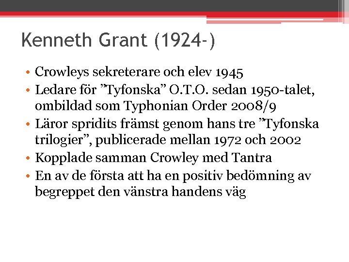 """Kenneth Grant (1924 -) • Crowleys sekreterare och elev 1945 • Ledare för """"Tyfonska"""""""
