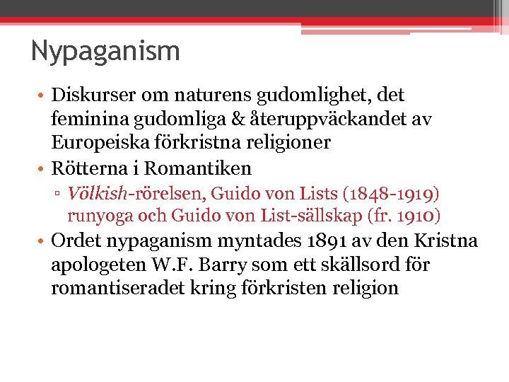 Nypaganism • Diskurser om naturens gudomlighet, det feminina gudomliga & återuppväckandet av Europeiska förkristna