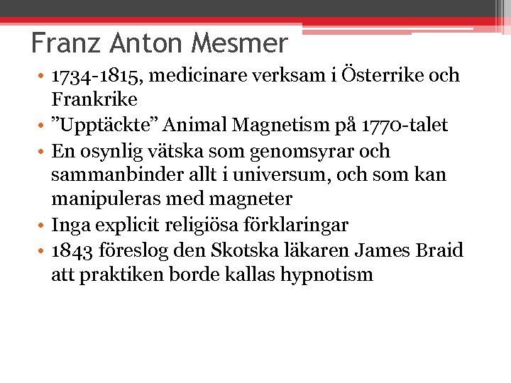 """Franz Anton Mesmer • 1734 -1815, medicinare verksam i Österrike och Frankrike • """"Upptäckte"""""""