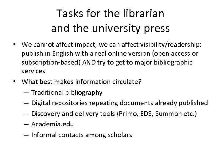 Tasks for the librarian and the university press • We cannot affect impact, we