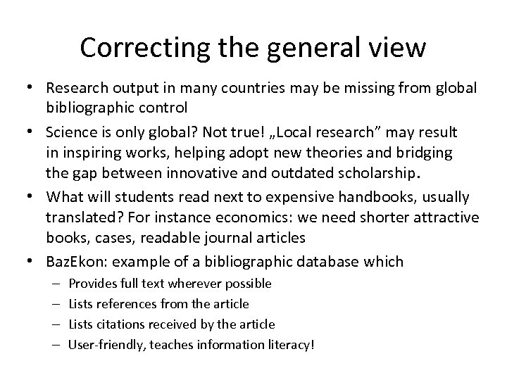 Correcting the general view • Research output in many countries may be missing from