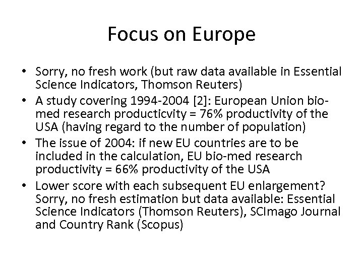 Focus on Europe • Sorry, no fresh work (but raw data available in Essential