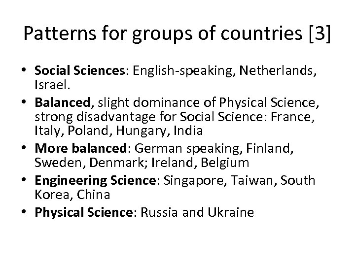 Patterns for groups of countries [3] • Social Sciences: English-speaking, Netherlands, Israel. • Balanced,