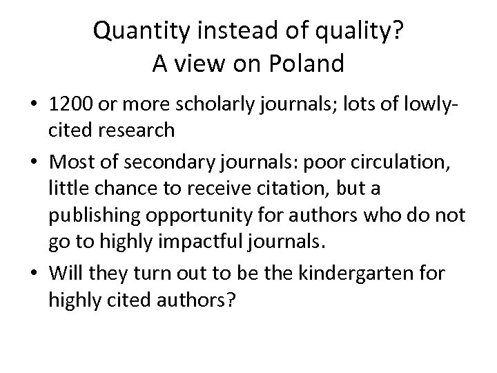 Quantity instead of quality? A view on Poland • 1200 or more scholarly journals;