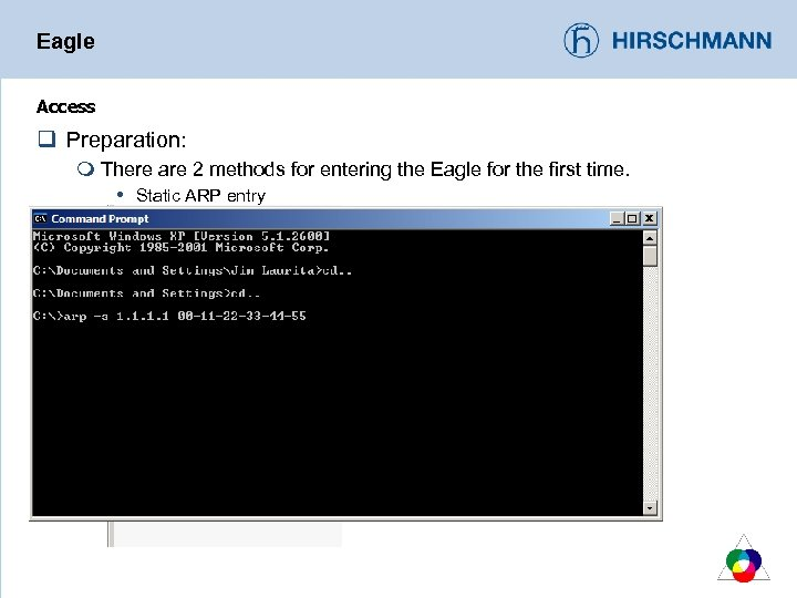 Eagle Access q Preparation: m There are 2 methods for entering the Eagle for