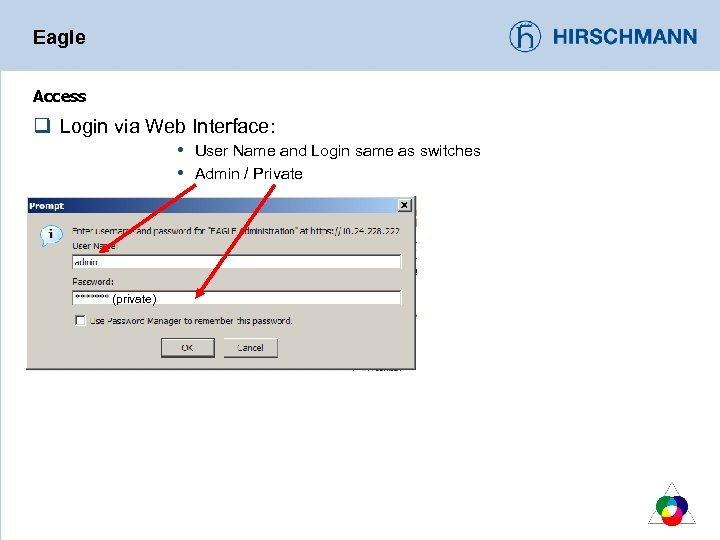 Eagle Access q Login via Web Interface: User Name and Login same as switches