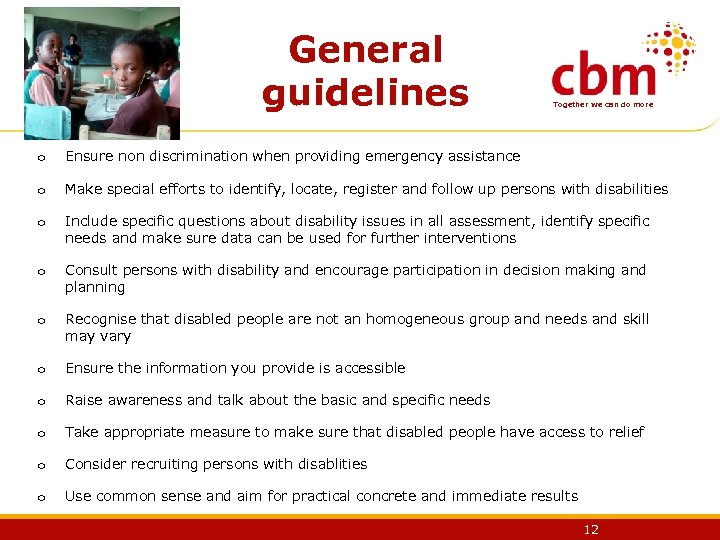 General guidelines Together we can do more o Ensure non discrimination when providing emergency