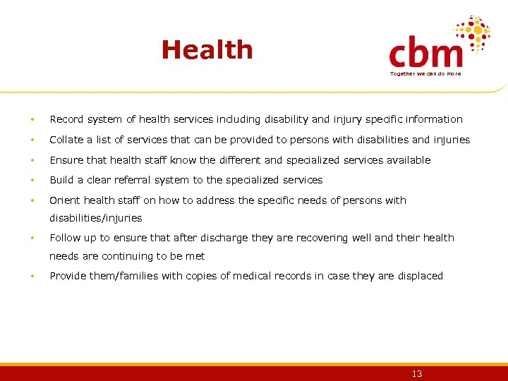 Health Together we can do more • Record system of health services including disability