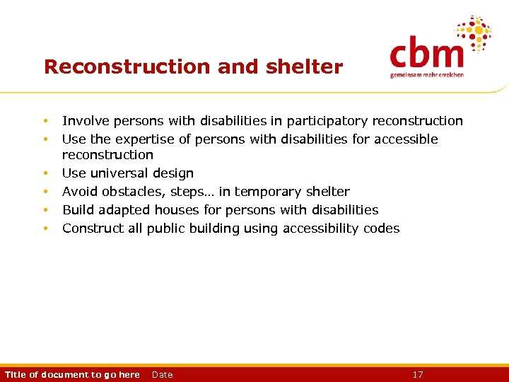 Reconstruction and shelter • • • Involve persons with disabilities in participatory reconstruction Use