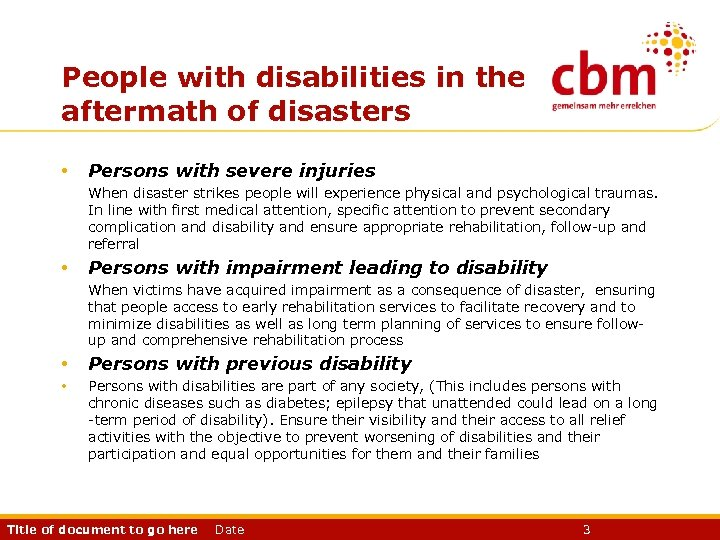 People with disabilities in the aftermath of disasters • Persons with severe injuries When