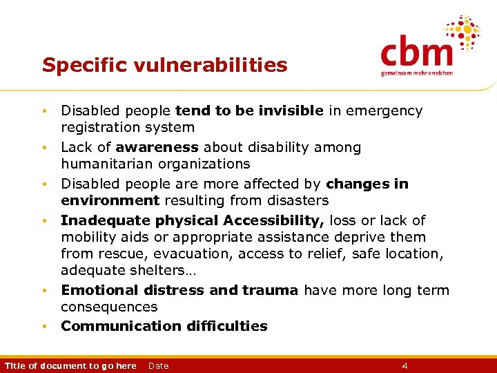 Specific vulnerabilities • Disabled people tend to be invisible in emergency registration system •