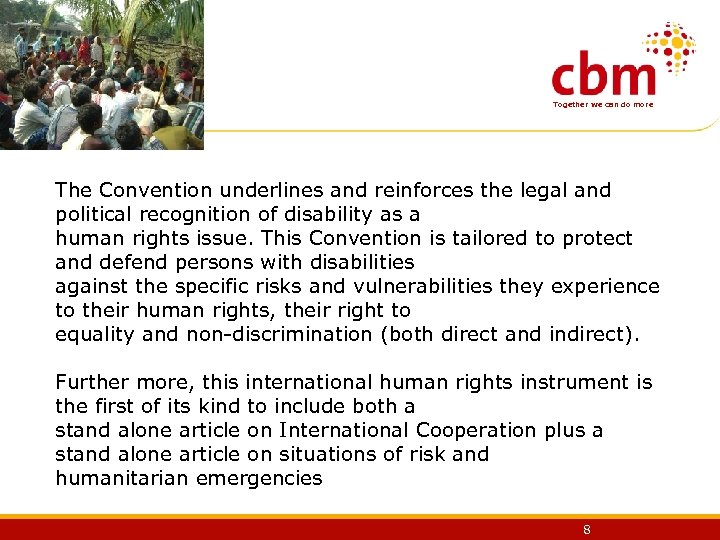 Together we can do more The Convention underlines and reinforces the legal and political