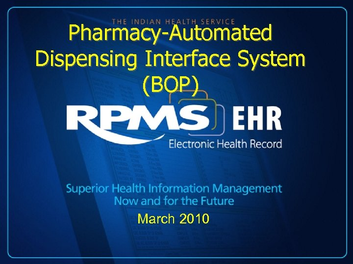 Pharmacy-Automated Dispensing Interface System (BOP) March 2010