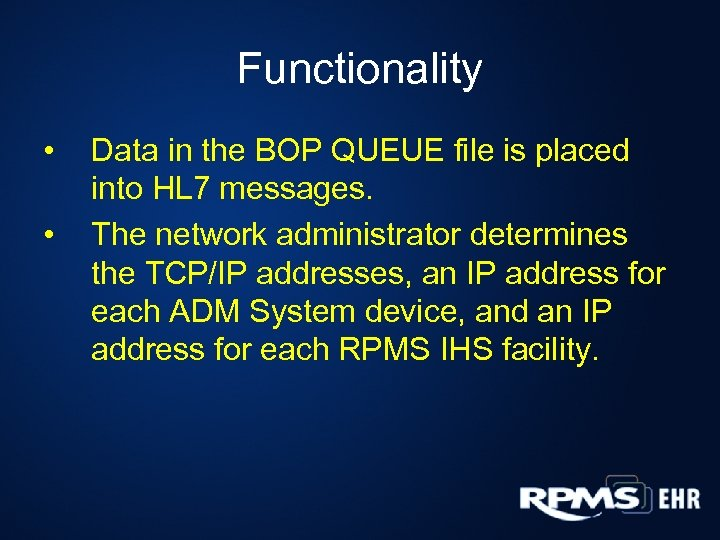 Functionality • • Data in the BOP QUEUE file is placed into HL 7