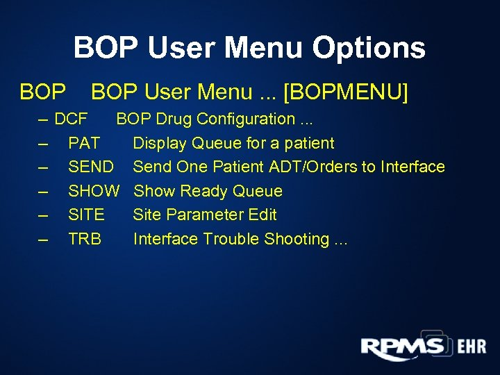 BOP User Menu Options BOP User Menu. . . [BOPMENU] – DCF BOP Drug