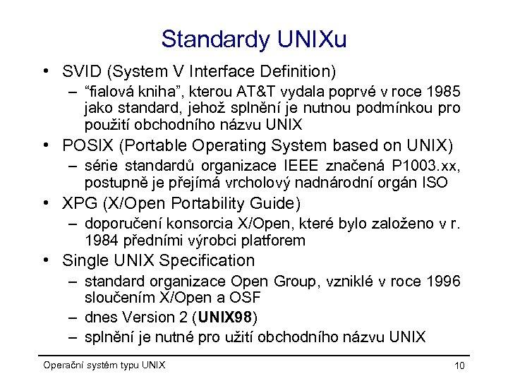 """Standardy UNIXu • SVID (System V Interface Definition) – """"fialová kniha"""", kterou AT&T vydala"""