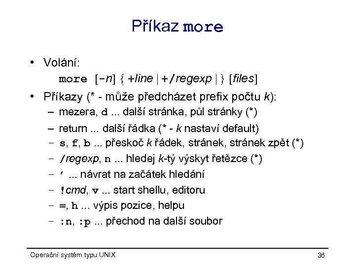 Příkaz more • Volání: more [-n] { +line   +/regexp   } [files] •