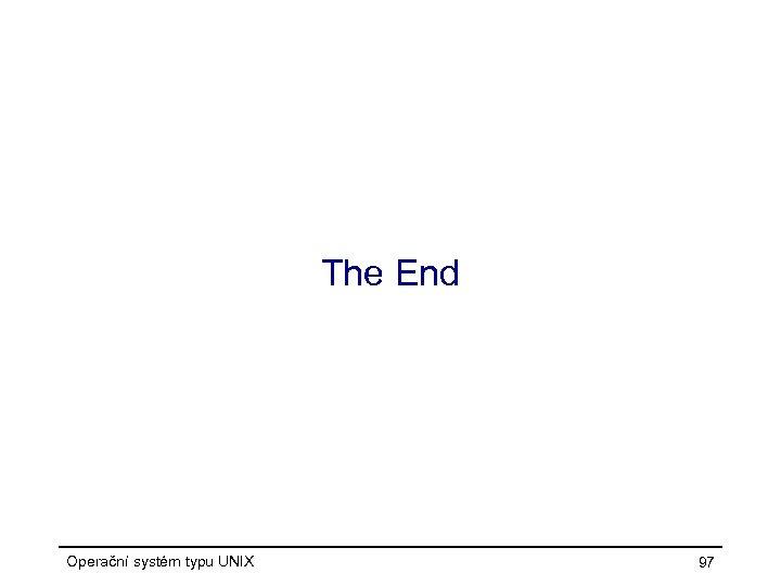 The End Operační systém typu UNIX 97