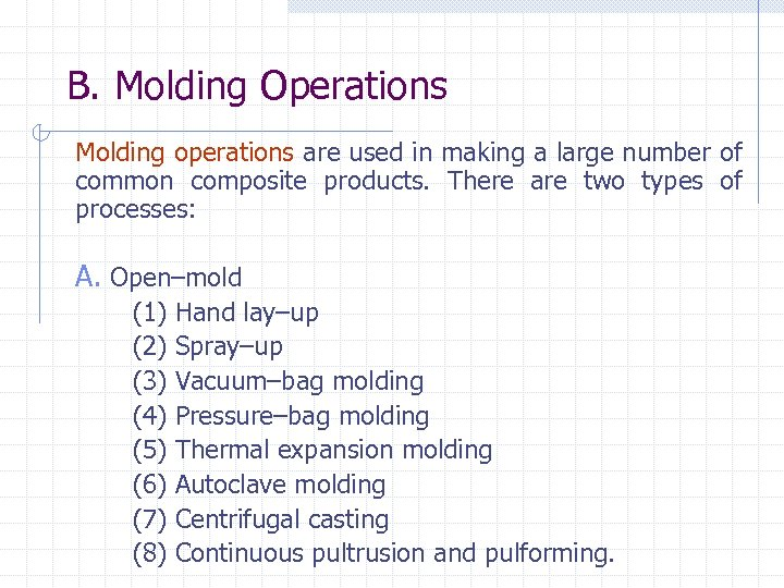 B. Molding Operations Molding operations are used in making a large number of common