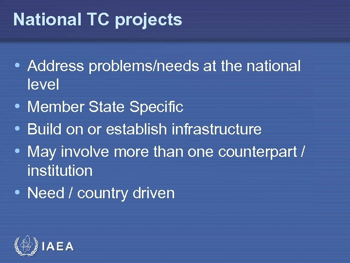 National TC projects • Address problems/needs at the national • • level Member State