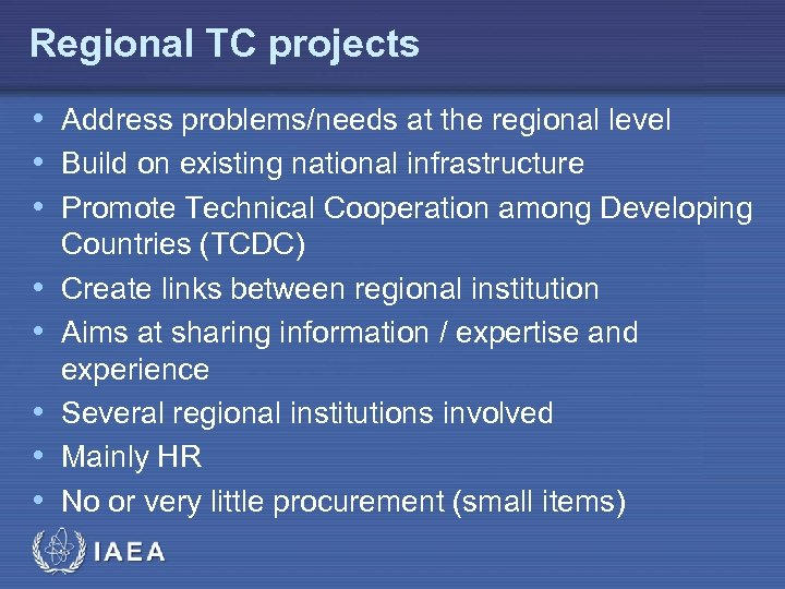 Regional TC projects • Address problems/needs at the regional level • Build on existing