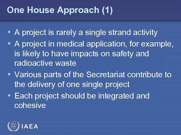 One House Approach (1) • A project is rarely a single strand activity •