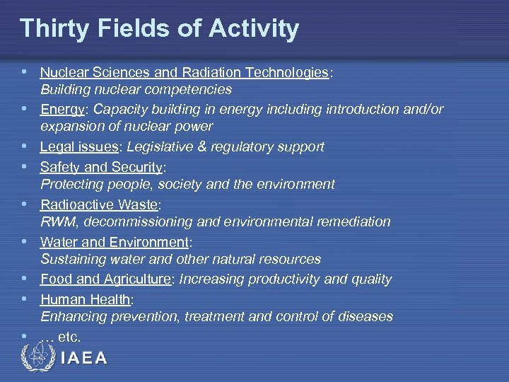 Thirty Fields of Activity • Nuclear Sciences and Radiation Technologies: • • Building nuclear