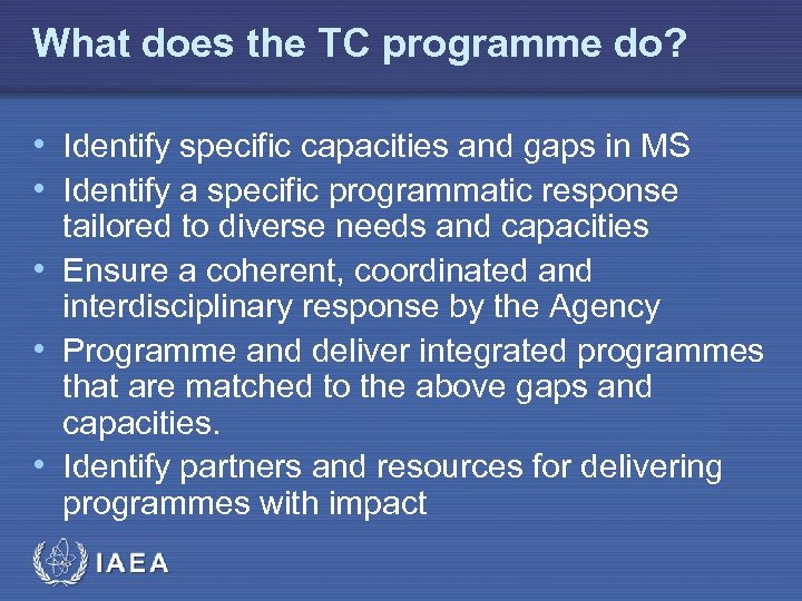 What does the TC programme do? • Identify specific capacities and gaps in MS