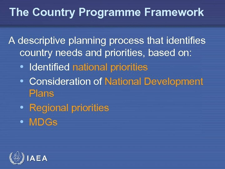 The Country Programme Framework A descriptive planning process that identifies country needs and priorities,