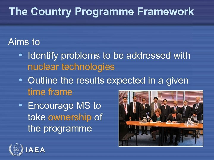 The Country Programme Framework Aims to • Identify problems to be addressed with nuclear