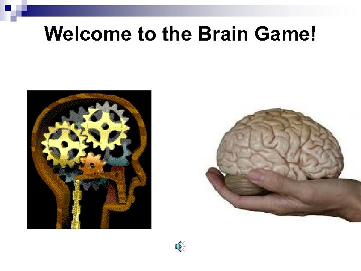 Welcome to the Brain Game!