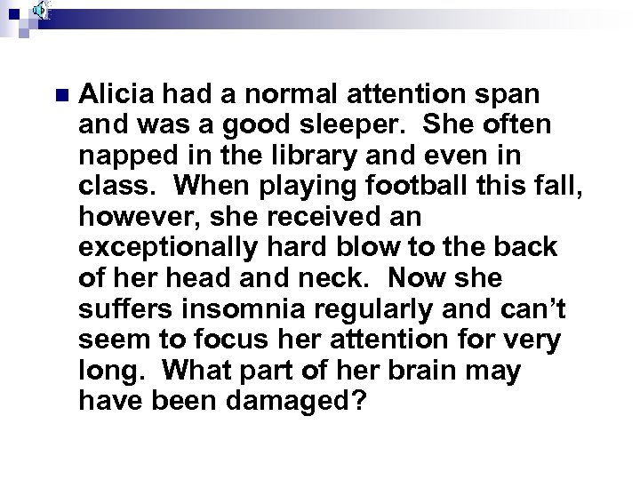 n Alicia had a normal attention span and was a good sleeper. She often
