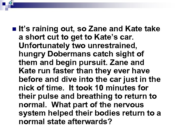 n It's raining out, so Zane and Kate take a short cut to get
