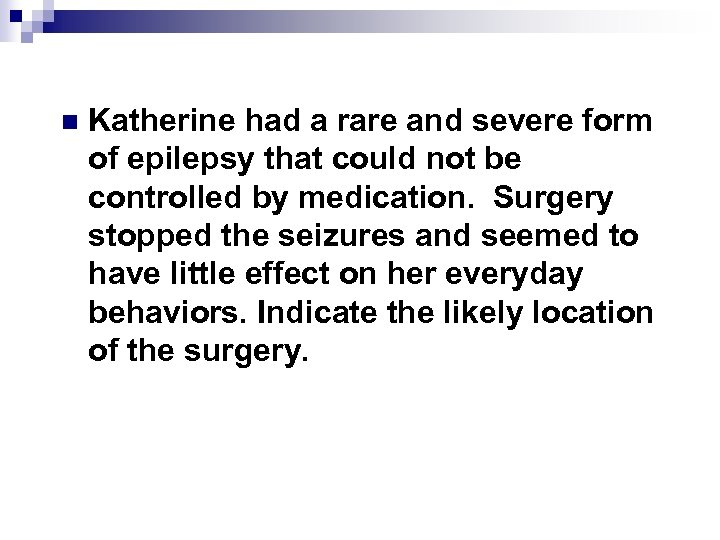 n Katherine had a rare and severe form of epilepsy that could not be