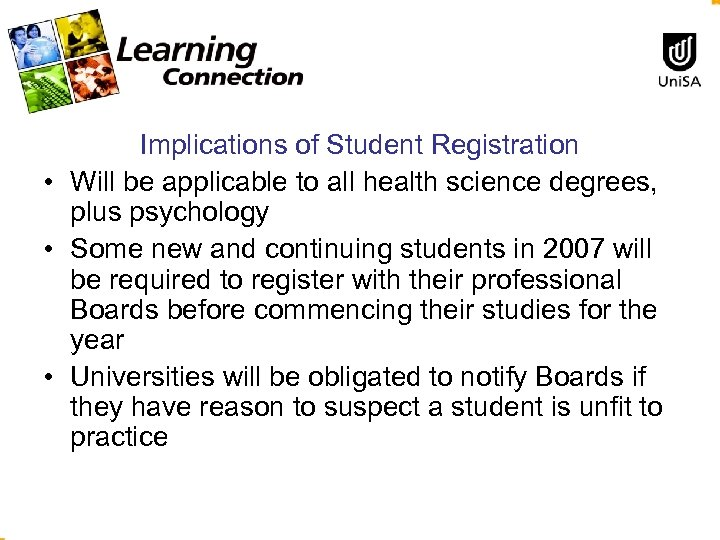 Implications of Student Registration • Will be applicable to all health science degrees, plus