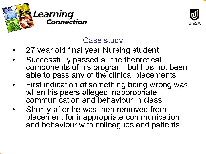 • • Case study 27 year old final year Nursing student Successfully passed