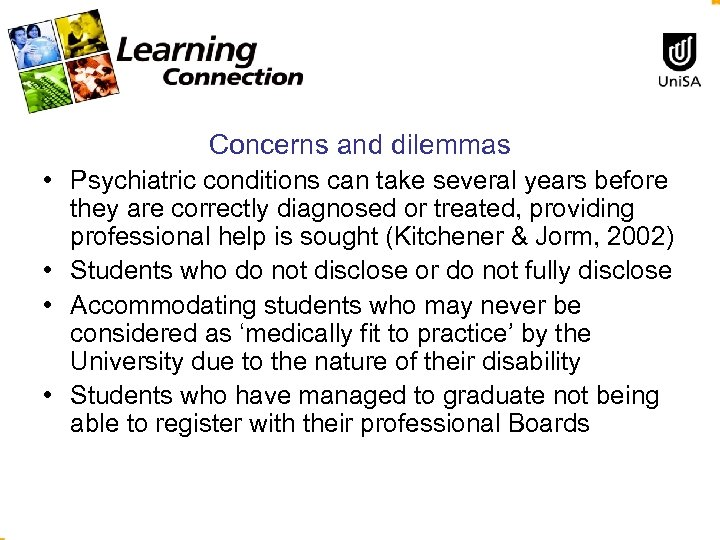 Concerns and dilemmas • Psychiatric conditions can take several years before they are correctly