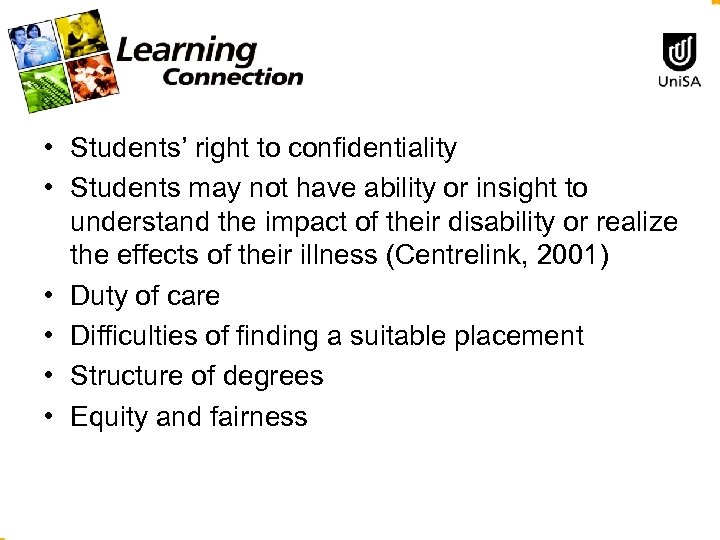 • Students' right to confidentiality • Students may not have ability or insight