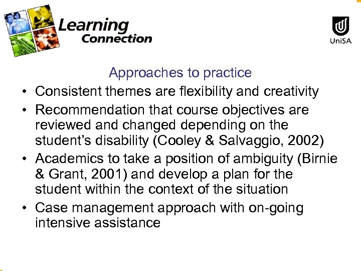 • • Approaches to practice Consistent themes are flexibility and creativity Recommendation that