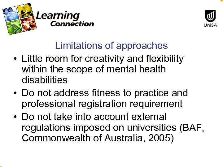 Limitations of approaches • Little room for creativity and flexibility within the scope of