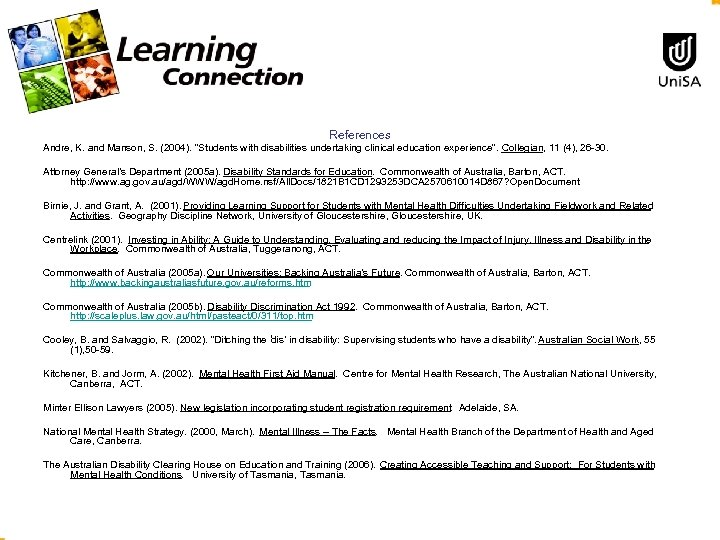"""References Andre, K. and Manson, S. (2004). """"Students with disabilities undertaking clinical education experience""""."""