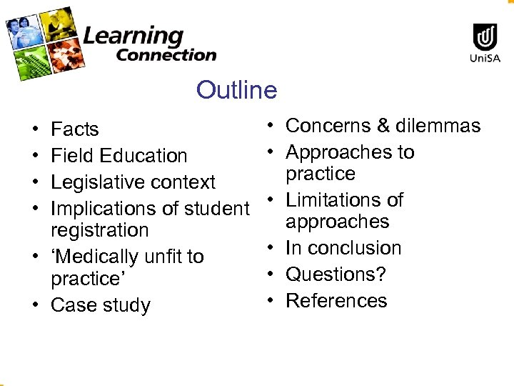 Outline • • Facts Field Education Legislative context Implications of student registration • 'Medically