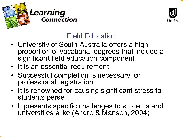 • • • Field Education University of South Australia offers a high proportion