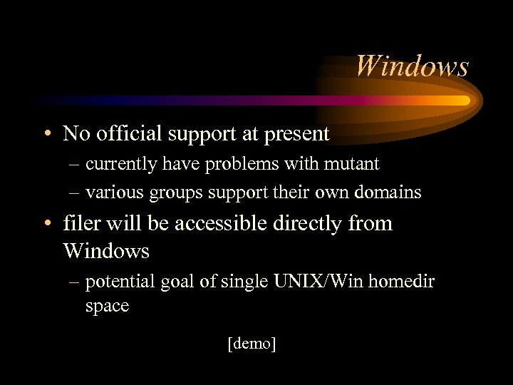 Windows • No official support at present – currently have problems with mutant –