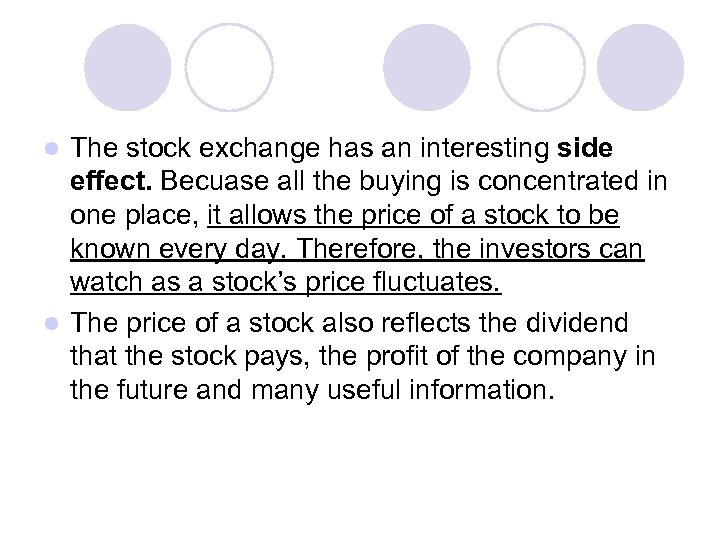 The stock exchange has an interesting side effect. Becuase all the buying is concentrated