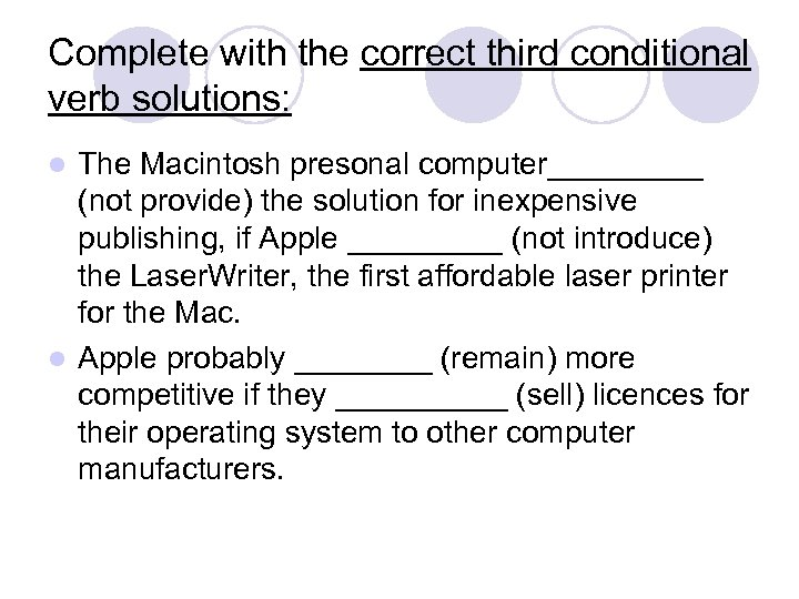 Complete with the correct third conditional verb solutions: The Macintosh presonal computer_____ (not provide)