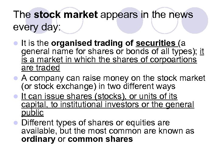 The stock market appears in the news every day: It is the organised trading