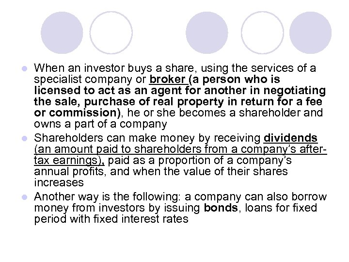 When an investor buys a share, using the services of a specialist company or